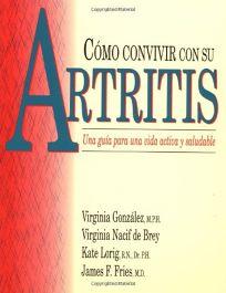 Como Convivir Con Su Artritis: Una Gula Para Una Vida Activa y Saludable