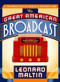 The Great American Broadcast: A Celebration of Radios Golden Age