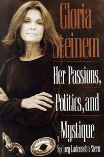 Gloria Steinem: Her Passions