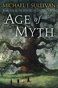 Age of Myth: Book 1 of the Legends of the First Empire