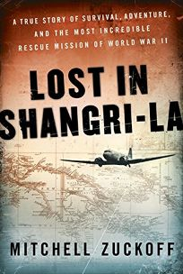 Lost in Shangri-La: The Epic True Story of a Plane Crash into the Stone Age