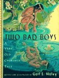 Two Bad Boys: A Very Old Cherokee Tale