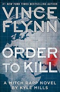 Order to Kill: A Mitch Rapp Novel