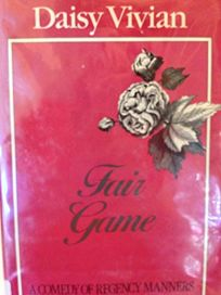 Fair Game: A Comedy of Regency Manners