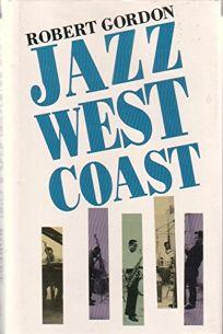 Jazz West Coast: The Los Angeles Jazz Scene of the 1950s
