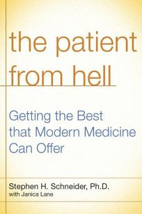 The Patient from Hell: Getting the Best That Modern Medicine Can Offer