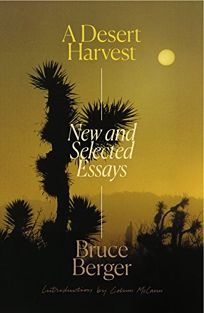 A Desert Harvest: New and Selected Essays