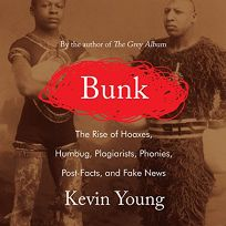 Bunk: The Rise of Hoaxes
