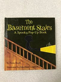 The Basement Stairs: A Spooky Pop-Up Book