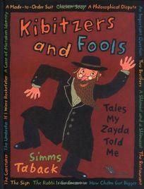 Kibitzers and Fools: Tales My Zayda Told Me