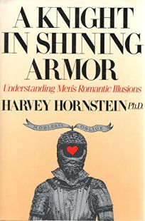 A Knight in Shining Armor: Understanding Mens Romantic Illusions