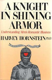 A Knight in Shining Armor: Understanding Mens Romantic Illusions