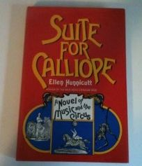 Suite for Calliope: A Novel of Music and the Circus
