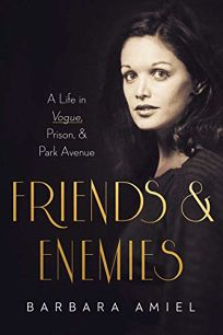 Friends and Enemies: A Life in Vogue