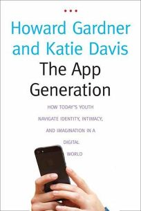 The App Generation: How Today's Youth Navigate Identity