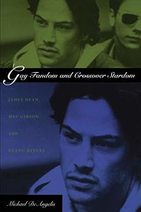 GAY FANDOM AND CROSSOVER STARDOM: James Dean