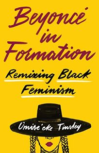 Beyoncé in Formation: Remixing Black Feminism