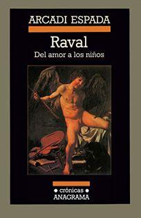 Raval: del Amor A los Ninos = Raval