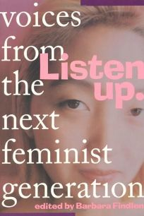 Listen Up: Voices from the Next Feminist Generation