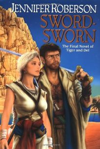 SWORD-SWORN: A Novel of Tiger and Del