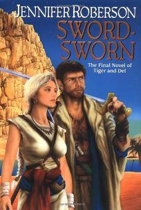 SWORD-SWORN: A Novel of Tiger and Del