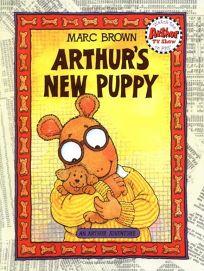Arthurs New Puppy: An Arthur Adventure