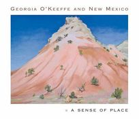 Georgia OKeeffe & New Mexico: A Sense of Place