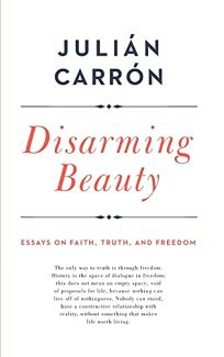 Disarming Beauty: Essays on Faith