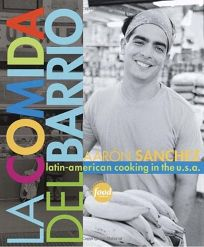 LA COMIDA DEL BARRIO: Latin-American Cooking in the U.S.A.