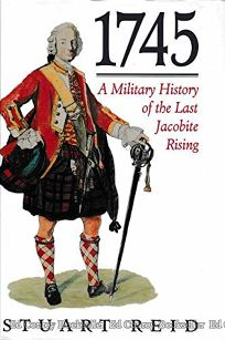 1745: A Military History of the Last Jacobite Uprising