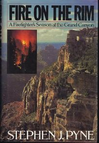 Fire on the Rim: A Firefighters Season at the Grand Canyon
