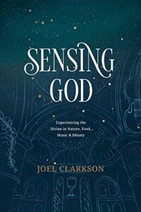 Sensing God: Experiencing the Divine in Nature