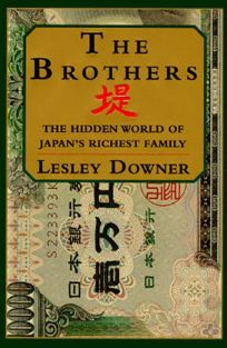 The Brothers:: The Hidden World of Japans Richest Family