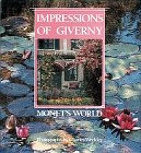 Impressions of Giverny: Monets World