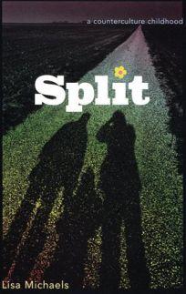 Split: A Counterculture Childhood