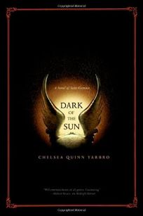 DARK OF THE SUN: A Novel of Saint-Germain