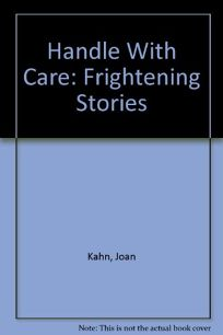 Handle with Care: Frightening Stories