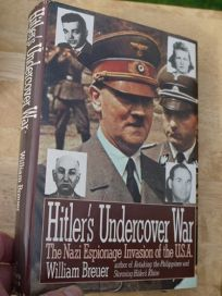 Hitlers Undercover War: The Nazi Espionage Invasion of the U.S.A.