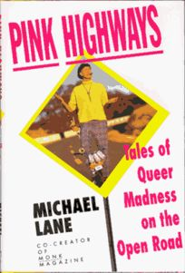 Pink Highways: Tales of Queer Madness on the Open Road
