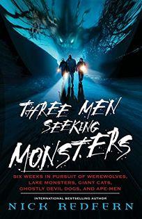 Three Men Seeking Monsters: Six Weeks in Pursuit of Werewolves
