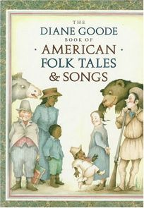 Diane Goodes Book of American Folk Tales and Songs