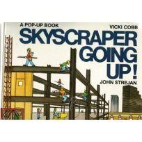 Skyscraper Going Up!: Vicki Cobb
