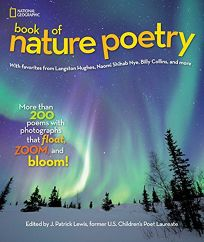National Geographic Book of Nature Poetry: More Than 200 Poems with Photographs That Float