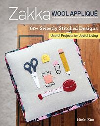 Zakka Wool Applique: 60+ Sweetly Stitched Designs