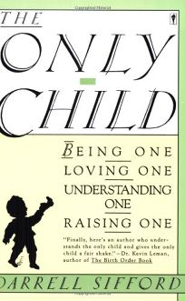 The Only Child: Being One