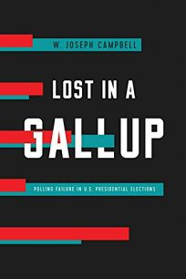 Lost in a Gallup: Polling Failure in U.S. Presidential Elections