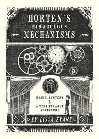 Horten's Miraculous Mechanisms: Magic