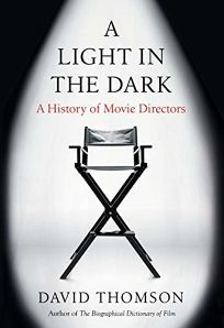 A Light in the Dark: A History of Movie Directors
