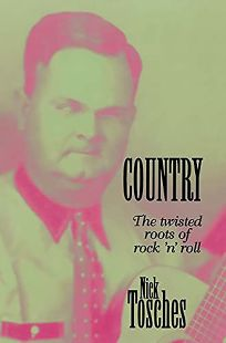 Country: The Twisted Roots of Rock n Roll