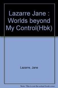 Worlds Beyond My Control